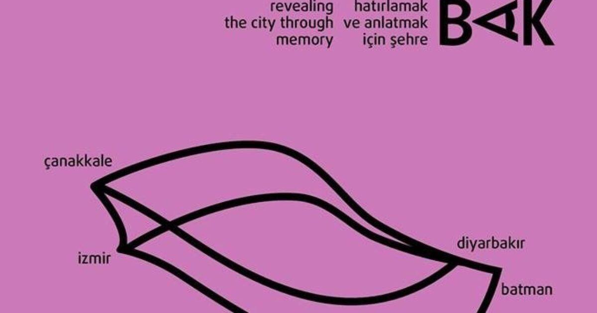 Hatırlamak ve Anlatmak için Şehre BAK
