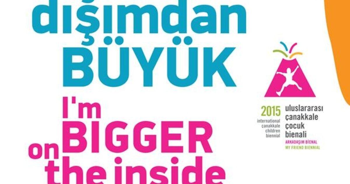 2nd International Çanakkale Children Biennial: I am Bigger on the Inside