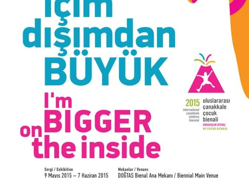 2nd International Çanakkale Children Biennial: I am Bigger on the Inside