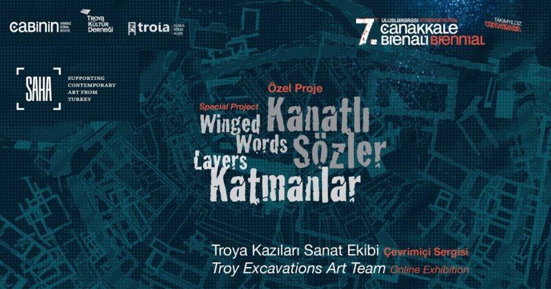 Kanatlı Sözler / Katmanlar, Troya Kazıları Sanat Ekibi, Çevrimiçi Sergi